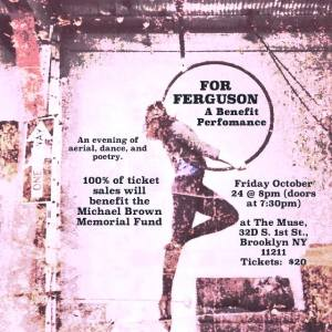 For Ferguson: A Benefit Performance (October 24th)